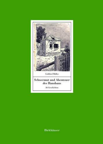 Schwermut und Abenteuer des Hausbaus: 36 Geschichten. Mit einem Text von Manfred Sack
