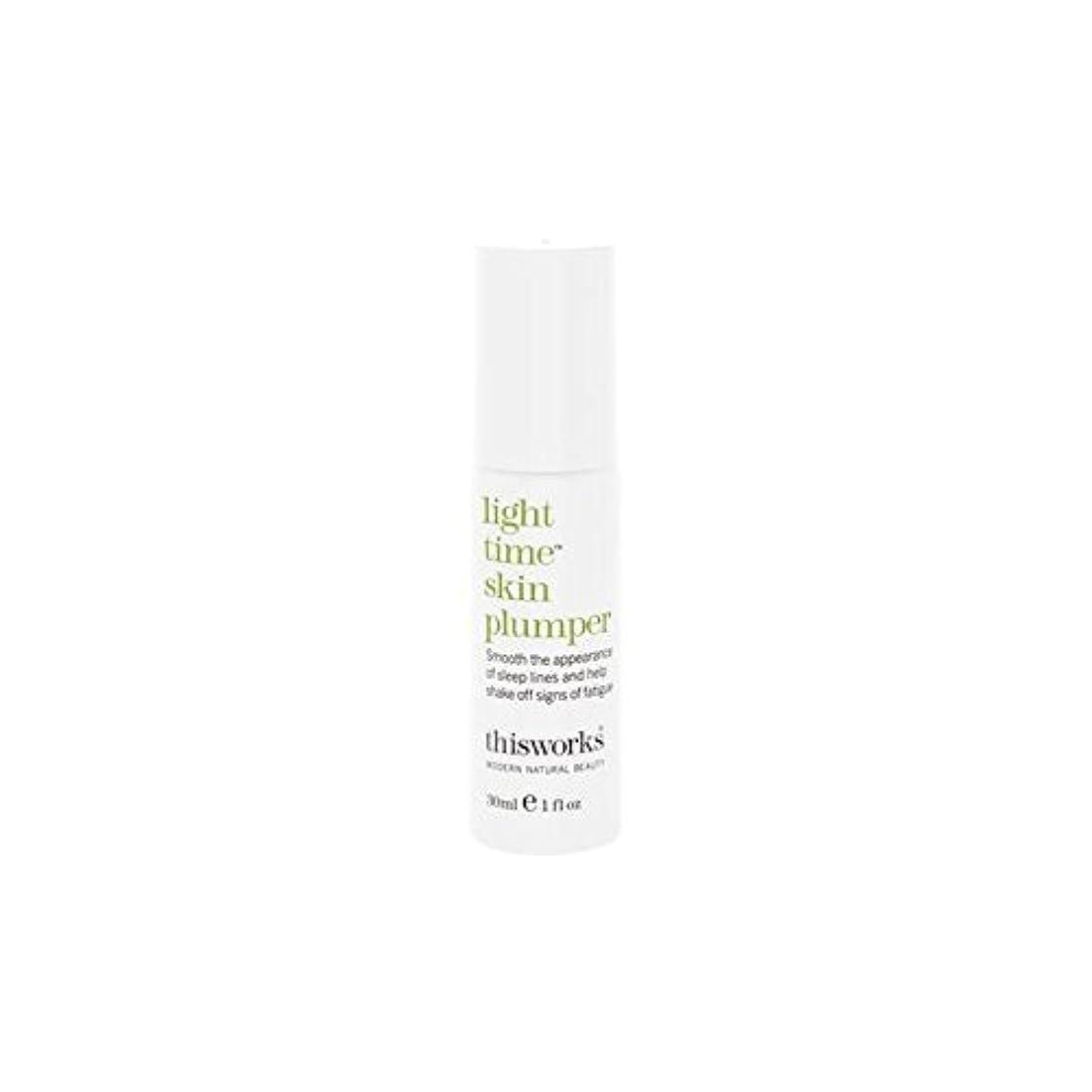 あいまい猛烈な話すThis Works Light Time Skin Plumper 30ml - これは、光時間皮膚プランパー30ミリリットルの作品 [並行輸入品]