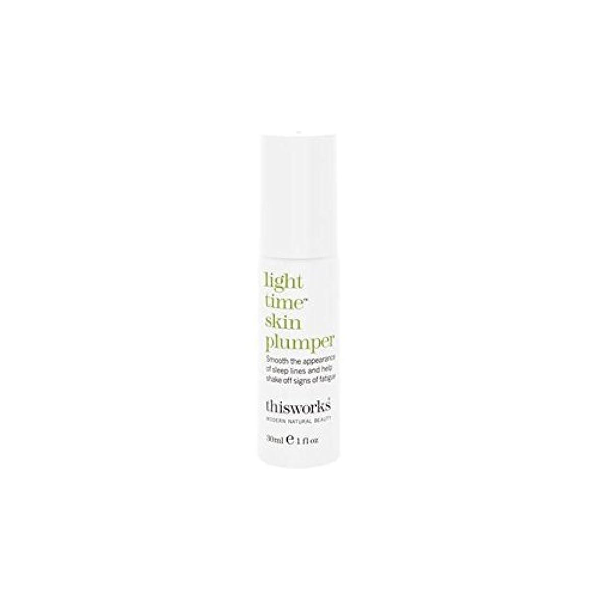 代わってラフレシアアルノルディ事業内容This Works Light Time Skin Plumper 30ml - これは、光時間皮膚プランパー30ミリリットルの作品 [並行輸入品]
