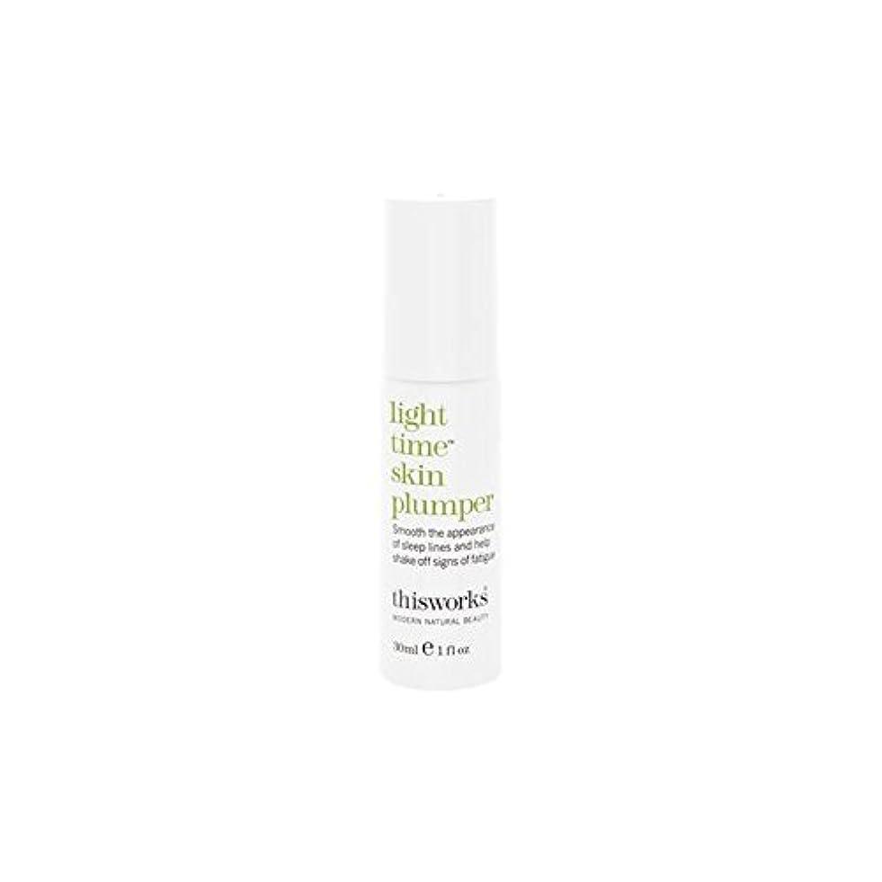 ヒステリックあえて繁栄するThis Works Light Time Skin Plumper 30ml - これは、光時間皮膚プランパー30ミリリットルの作品 [並行輸入品]
