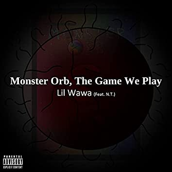 Monster Orb, The Game We Play