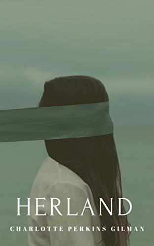 Charlotte Perkins Gilman : Herland (illustrated) (English Edition)