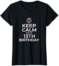 Keep Calm It's My Birthday TShirt 13th 13 Year Old Girl Gift