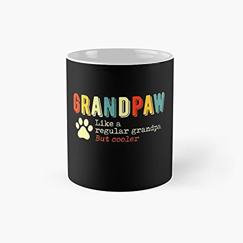 Grandpaw Like A Regular Grandpa But Cooler Funny Classic Mug - Gift Coffee Tea Cup White 11 Oz The Best Gift For Holidays.