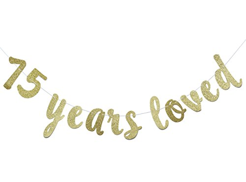 JustParty 75 Years Loved Banner - Happy 75th Birthday / Wedding Anniversary Party Decorations-Gold