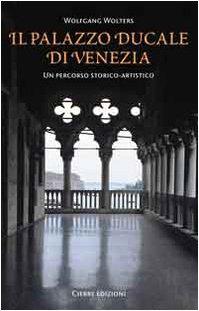 Il Palazzo Ducale di Venezia. Un percorso storico-artistico