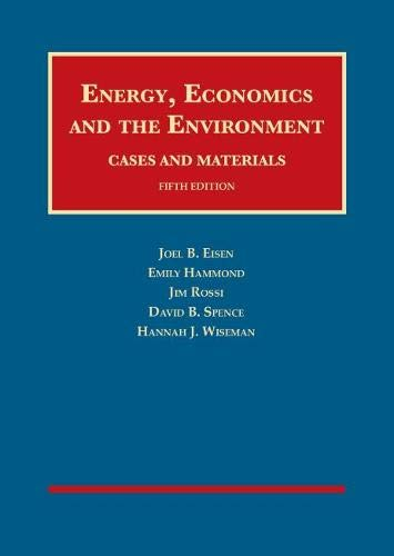 Energy, Economics, and the Environment (University Casebook Series)