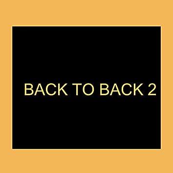 BACK TO BACK 2