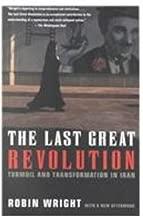 The Last Great Revolution: Turmoil and Transformation in Iran