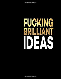 Fucking Brilliant Ideas: Great Gift Notebook Idea With Funny Saying On Cover, Joke For Coworker (110 Pages, Lined Blank 8.5x11