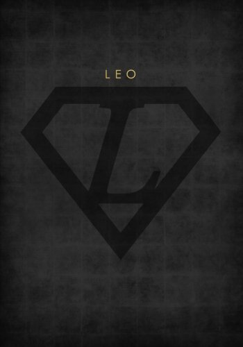 Personalized Name Book for Leo with Superhero Logo (7x10 Notebook with Lined Pages): An Empowering And Motivational Journal/Composition Book To Write ... Uncle,  Friend and Other Men in Your Life))