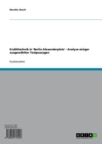 Erzähltechnik in \'Berlin Alexanderplatz\' - Analyse einiger ausgewählter Textpassagen