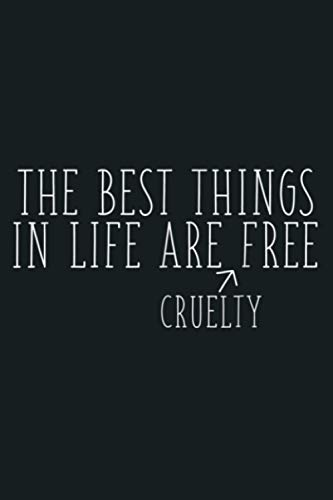 Best Things In Life Are Cruelty Free Anti Violance: Notebook Planner - 6x9 inch Daily Planner...