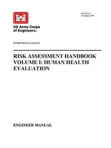 Environmental Quality - Risk Assessment Handbook Volume I: Human Health Evaluation (Engineer Manual)