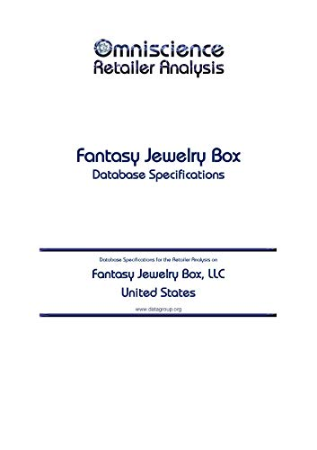 Fantasy Jewelry Box, LLC - United States: Retailer Analysis Database Specifications (Omniscience Retailer Analysis - United States Book 35343) (English Edition)