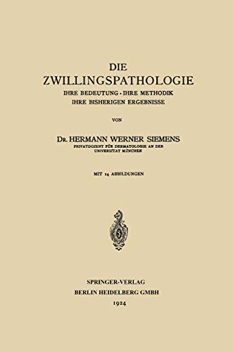 Die Zwillingspathologie: Ihre Bedeutung · Ihre Methodik · Ihre Bisherigen Ergebnisse