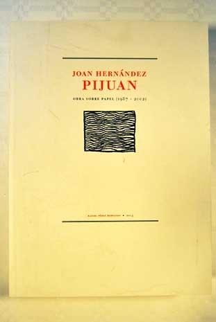 Obra sobre papel (1987-2002) [Rafael Pérez Hernando, 2003]