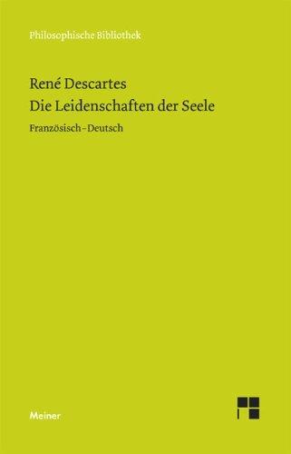 Die Leidenschaften der Seele. Les passions de l'âme by René Descartes (1996-09-05)