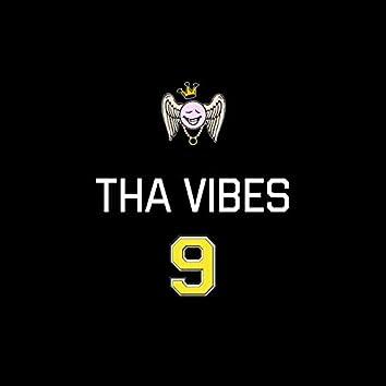 Tha Vibes 9