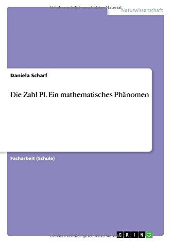 Die Zahl PI. Ein mathematisches Phänomen