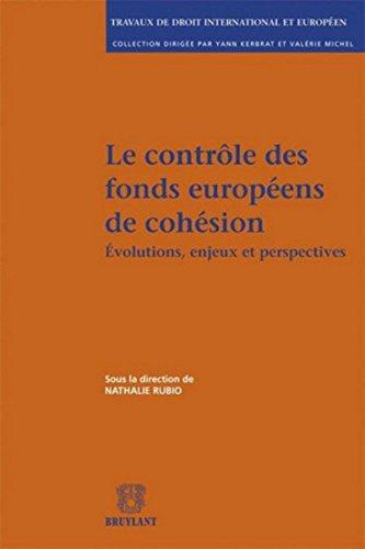Le contrôle des fonds européens de cohésion: Évolutions, enjeux et perspectives