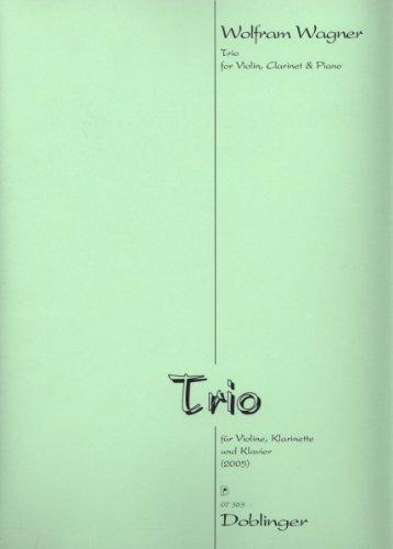 """""""Trio"""" Partitur und Stimmen für Violine, Klarinette in B und Klavier von Wolfram Wagner"""