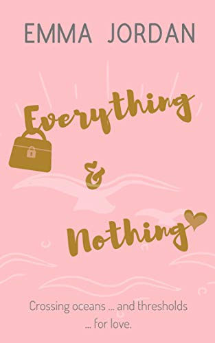 Everything and Nothing (Love is Everything Book 2)