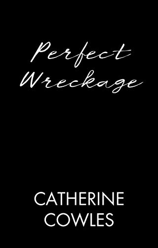 Perfect Wreckage (The Wrecked Series Book 2) by [Catherine Cowles]