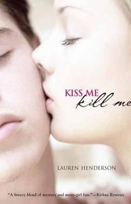 [Kiss Me Kill Me] (By: Lauren Henderson) [published: September, 2012]