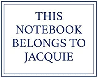 This Notebook Belongs to Jacquie