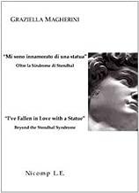 «Mi sono innamorato di una statua». Oltre la sindrome di Stendhal-«I've fallen in love with a statue». Beyond the Stendhal syndrome