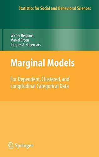 Marginal Models: For Dependent, Clustered, and Longitudinal Categorical Data
