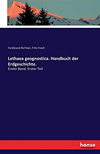 Lethaea geognostica. Handbuch der Erdgeschichte.: Erster Band. Erster Teil