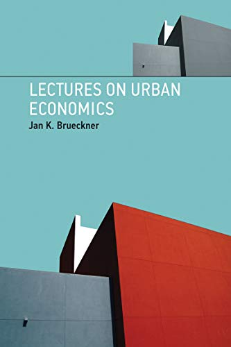Compare Textbook Prices for Lectures on Urban Economics The MIT Press Illustrated Edition ISBN 9780262016360 by Brueckner, Jan K.