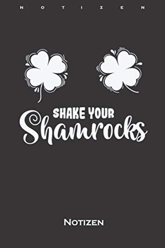 St. Patricks Day Shake Your Shamrocks Notizbuch: Punkteraster Notizbuch für alle die Saint Patricks Day feiern