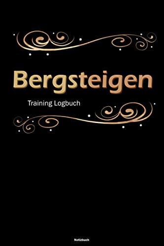 Bergsteigen Training Logbuch Notizbuch: Bergsteigen Workout Planer Trainingstagebuch DIN A5 liniert 120 Seiten Geschenk