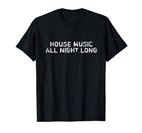 House Music All Night Long DJ Camiseta