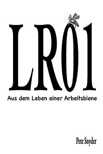 Buchseite und Rezensionen zu 'LR01 - Aus dem Leben einer Arbeitsbiene' von Pete Snyder