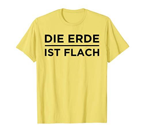Die Erde Ist Flach T-Shirt