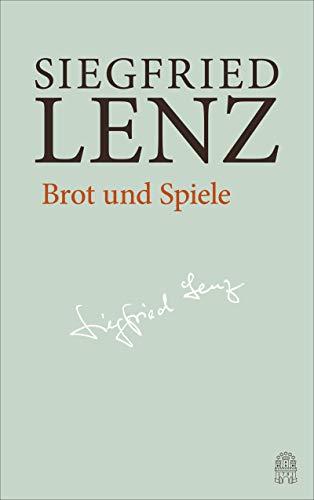 Brot und Spiele: Hamburger Ausgabe Bd. 5 (Siegfried Lenz Hamburger Ausgabe)