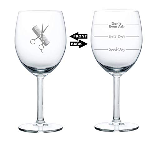 10 oz Wine Glass Funny Two Sided Good Day Bad Day Don't Even Ask Hairdresser Stylist Scissors Comb