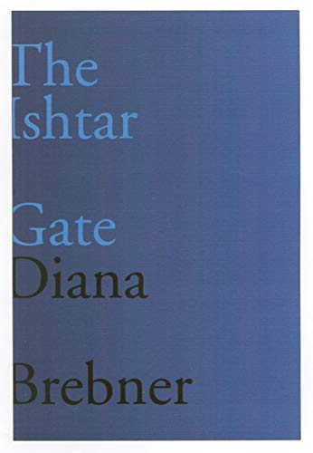 The Ishtar Gate: Last and Selected Poems (Volume 15) (Hugh MacLennan Poetry Series)