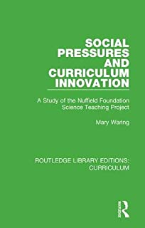 Social Pressures and Curriculum Innovation: A Study of the Nuffield Foundation Science Teaching Project (Routledge Library Editions: Curriculum)