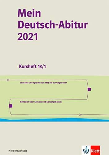 Mein Deutsch-Abitur 2021. Ausgabe Niedersachsen: Kursheft 13/1 Klasse 13