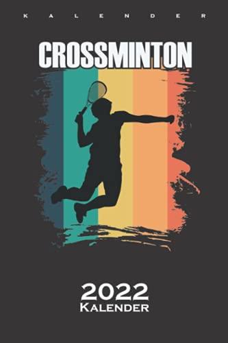 Speedminton Crossminton Spieler mit Schläger Kalender 2022: Jahreskalender für Fans des schnellen Sport mit Federball und Schläger