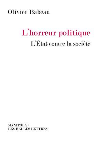 L'horreur politique: L'Etat contre la société