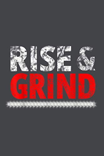 Rise And Grind Hustlers Entrepreneurs Business: Notebook Planner -6x9 inch Daily Planner Journal, To Do List Notebook, Daily Organizer, 114 Pages