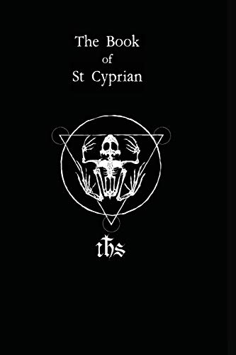 The Book of St. Cyprian: The Great Book of True...