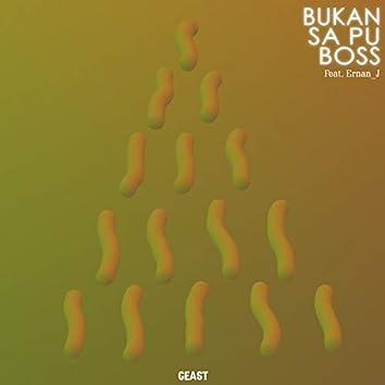 Bukan Sa Pu Boss (feat. Ernan_j)