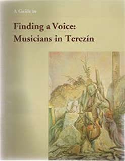 A Guide to Finding a Voice: Musicians in Terezin (with CD)